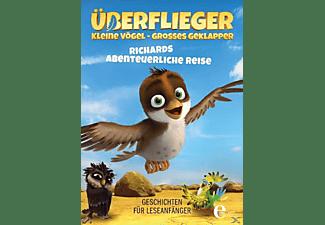 Überflieger - Kleine Vögel-Großes Geklapper - Richards abenteuerliche Reise