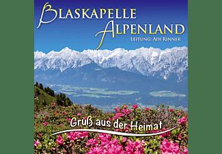 Ltg.Adi Rinner Blaskapelle Alpenland - Gruß aus der Heimat  - (CD)