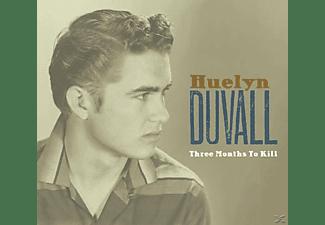 Huelyn Duvall - Three Month To Kill  - (CD)