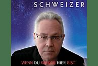 Schweizer - Wenn du wieder hier bist [Maxi Single CD]
