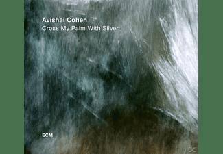 Avishai Cohen - Cross My Palm With Silver  - (Vinyl)