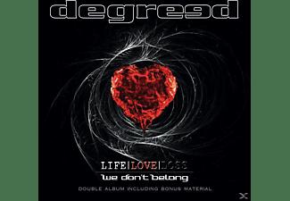 Degreed - Life Love Loss/We Don't Belong (Ltd.2-CD Digi)  - (CD)