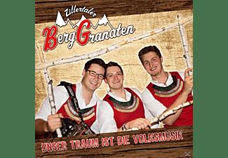 Zillertaler Berggranaten - Unser Traum ist die Volksmusik  - (CD)