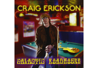 Craig Erickson - Galactic Roadhouse  - (CD)