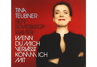 Tina Teubner, Ben Süverkrüp - Wenn Du mich verlässt komm ich mit  - (CD)