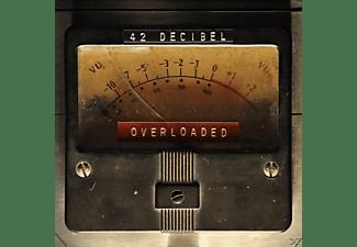 42 Decibel - Overloaded  - (CD)
