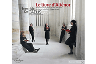 Ensemble De Caelis, Various - Le Livre D'Alienor [CD]