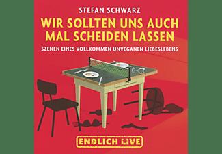 Stefan Schwarz - Wir Sollten Uns Auch Mal Scheiden Lassen  - (CD)