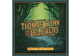 Thomas Wynn, The Believers - Wade Waist Deep (180 Gr.Black Vinyl+MP3)  - (Vinyl)