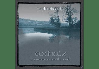 Nocte Obducta - Totholz (ein Raunen aus dem Kl  - (CD)