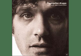 Frank Gruppe Spilker - Mit All Den Leuten  - (CD)