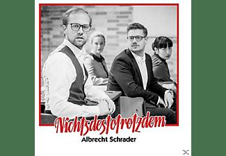 Albrecht Schrader - Nichtsdestotrotzdem  - (CD)
