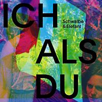 Schwalbe & Elefant - Ich Als Du [CD]