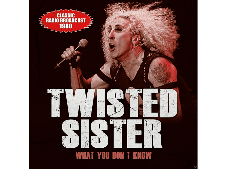 Twisted Sister - WHAT YOU DONT KNOW/RADIO BROADCAST 1980 [CD]