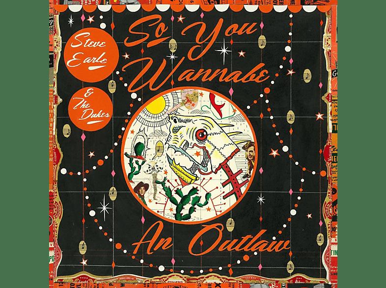 Steve Earle, The Dukes - So You Wannabe an Outlaw [Vinyl]