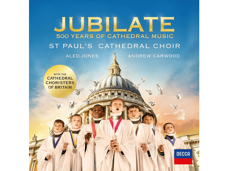 Aled Jones, Simon Johnson, St Paul's Cathedral Choir, The Cathedral Choristers Of Britain - Jubilate: 500 Years Of Cathedral Music [CD]