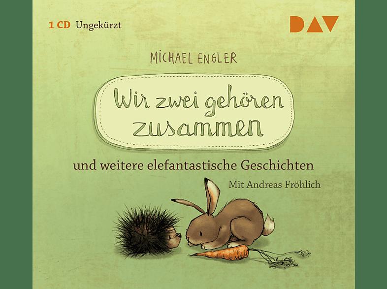 Michael Engler - Wir zwei gehören zusammen und weitere elefantastische Geschichten - (CD)