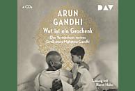 Arun Gandhi - Wut ist ein Geschenk. Das Vermächtnis meines Großvaters Mahatma Gandhi - (CD)
