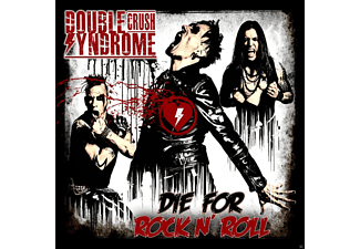 Double Crush Syndrome - Die For Rock N' Roll  - (CD)