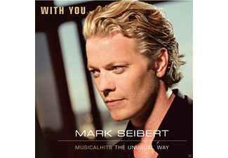 Mark Seibert - With You - Musicalhits The Unusual Way  - (CD)