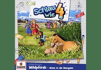 Schlau Wie Vier - 002/Wildpferde: Reise in die Mongolei  - (CD)