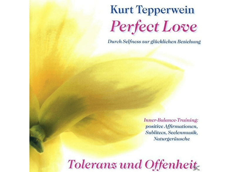 Kurt Tepperwein-perfect Love - Toleranz Und Offenheit - (CD)
