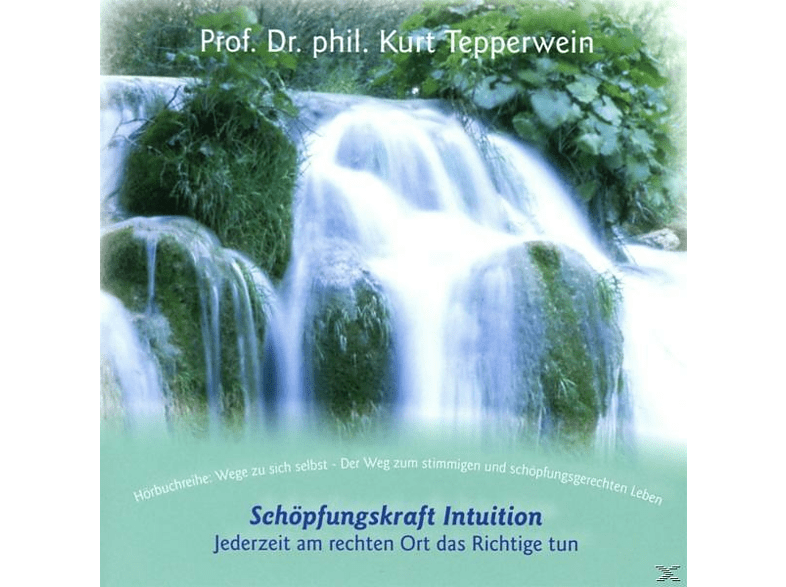 Kurt Tepperwein-wege Zu Sich Selbst - Schöpfungskraft Intuition - (CD)