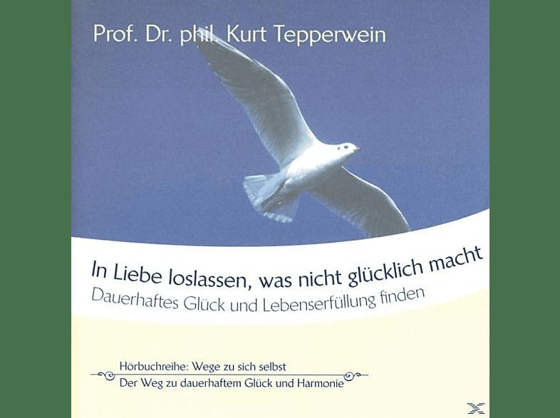 Kurt Tepperwein-wege Zu Sich Selbst - In Liebe Loslassen,Was Nicht Glücklich Macht - (CD)