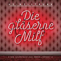"""Heinz Strunk - Die gläserne Milf - Der Soundtrack zum Roman """"Jürgen"""" [CD]"""
