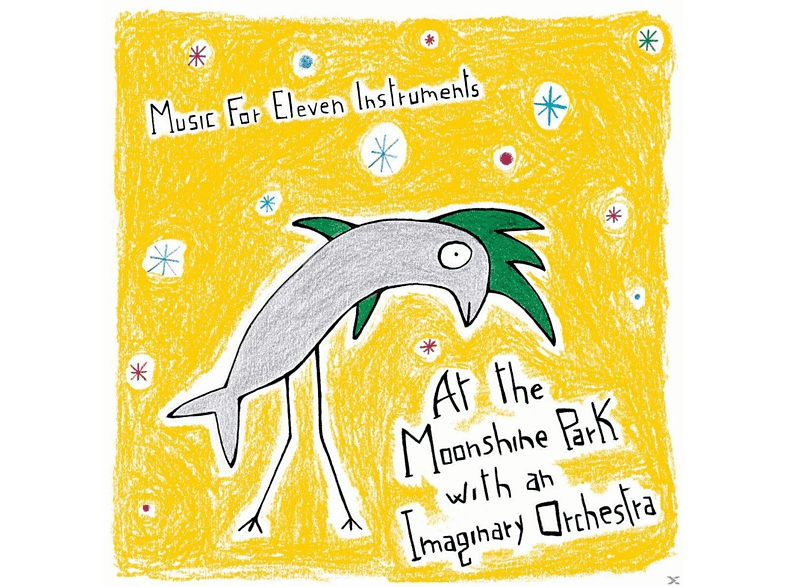 Music For Eleven Instruments - At The Moonshine Park With An Imaginary Orchestra [CD]