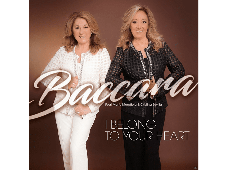 BACCARA FEAT. MARIA MENDIOLA & CRISTINA SEVILLA - I BELONG TO YOUR HEART [CD]
