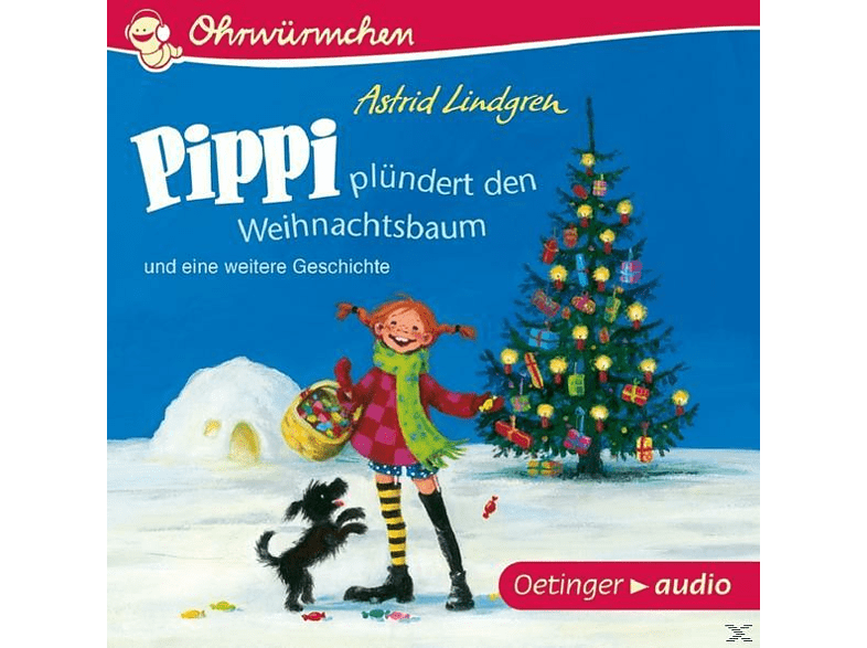 Astrid Lindgren - Ohrwürmchen - Pippi plündert den Weihnachtsbaum und andere Geschichten - (CD)