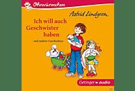 Astrid Lindgren - Ohrwürmchen - Ich will auch Geschwister haben und andere Geschichten - (CD)