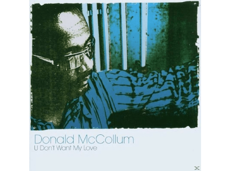 Donald Mccollum - U Don't Want My Love [CD]