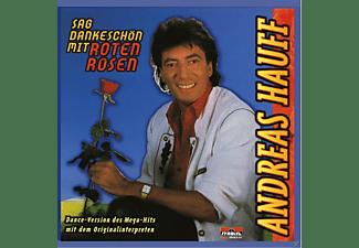 Andreas Hauff - Sag Dankeschön Mit Roten Rosen  - (5 Zoll Single CD (2-Track))