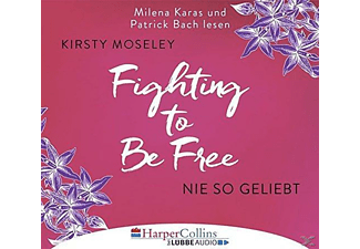 Kirsty Moseley - Fighting to be Free-Nie so geliebt  - (CD)