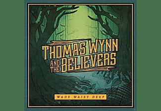 The Believers, Thomas Wynn - Wade Waist Deep  - (CD)