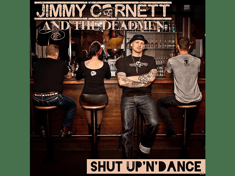 Jimmy And The Deadmen Cornett - Shut Up 'N' Dance [CD]