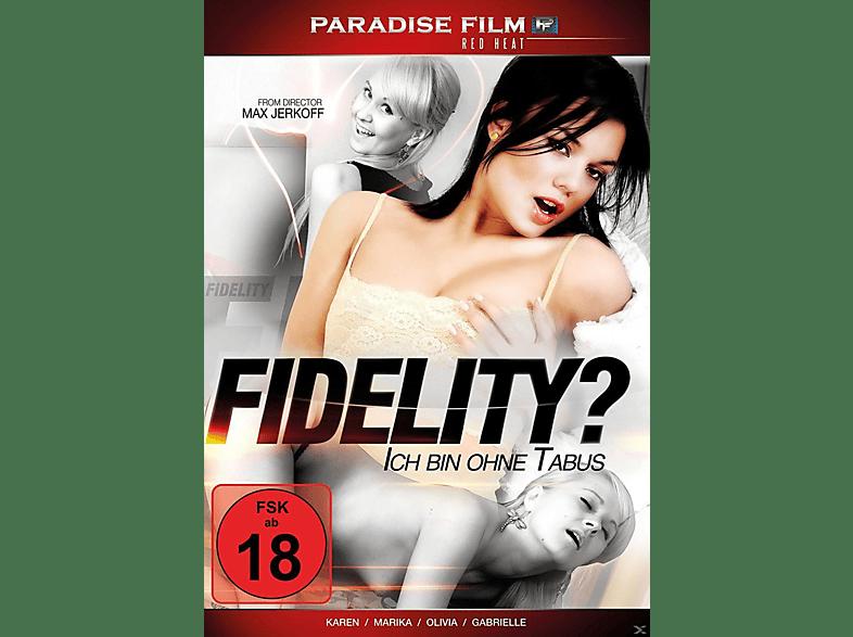 Fidelity? Ich Bin Ohne Tabus! [DVD]
