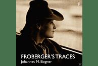 Johannes M. Bogner - Froberger's Traces-Werke für Clavichord [CD]