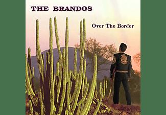 The Brandos - Over The Border  - (CD)