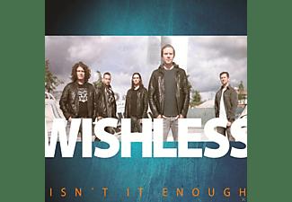Wishless - Isn't It Enough  - (CD)