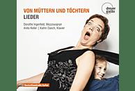 Dorothe Ingenfeld, Katrin Dasch, Anita Keller - Von Müttern und Töchtern-Lieder [CD]
