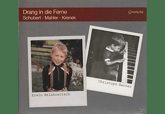 Christoph Berner, Erwin/+ Belakowitsch - Drang in die Ferne  - (CD)