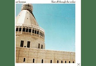 Art Feynman - Blast Off Through The Wicker  - (CD)