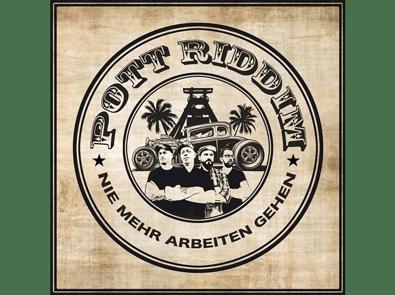 Pott Riddim - Nie Mehr Arbeiten Gehen [CD]