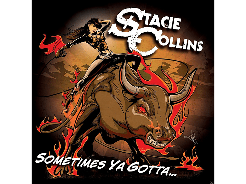 Stacie Collins - Sometimes Ya Gotta... [CD]