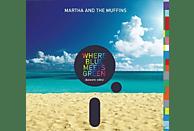 Martha And The Muffins - Where Blue Meets Green (Balearic Edits) [CD]
