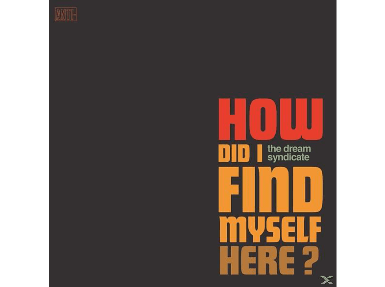 The Dream Syndicate - How Did I Find Myself Here [CD]
