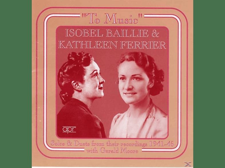 Isobel Baillie, Kathleen Ferrier - To Music [CD]